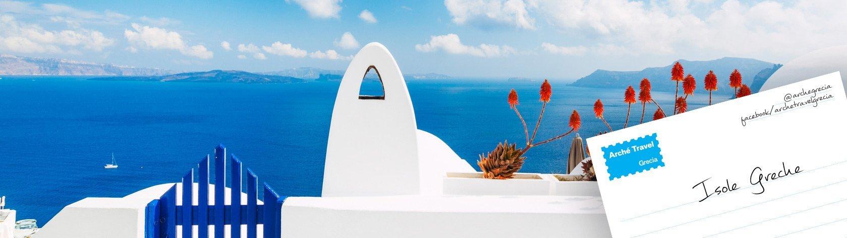 CATALOGHI Viaggi Isole Greche Tour Isole Greche - Arché Travel - Tour Operator Isole Greche Grecia